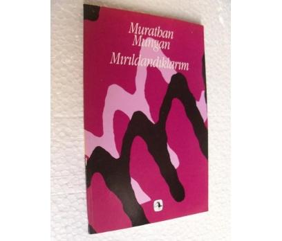 MIRILDANDIKLARIM  - MURATHAN MUNGAN