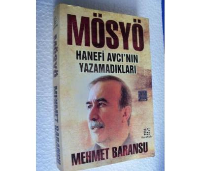 MÖSYÖ HANEFİ AVCI'NIN YAZAMADIKLARI Mehmet Baransu