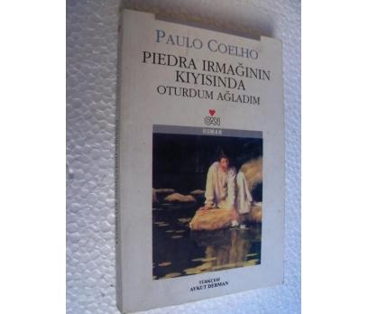 PIEDRA IRMAĞININ KIYISINDA OTURDUM Paulo Coelho