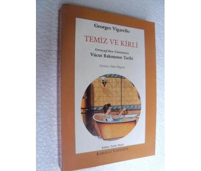 TEMİZ VE KİRLİ VÜCUT BAKIMININ TARİHİ Georges Viga