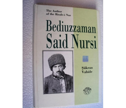 THE AUTHOR OF THE RİSALE-İ NUR BEDİÜZZAMAN Şükran