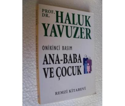 ANNE BABA VE ÇOCUK - HALUK YAVUZER