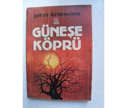 GÜNEŞE KÖPRÜ John Knowles KELEBEK YAYINLARI