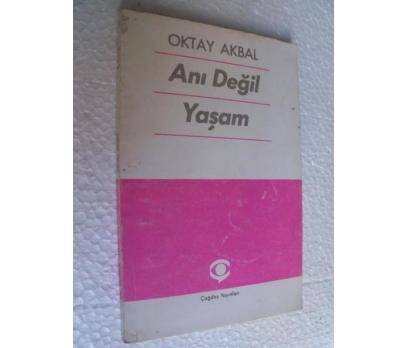 ANI DEĞİL YAŞAM Oktay Akbal