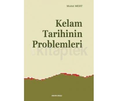 KELAM TARİHİNİN PROBLEMLERİ - MUHİT MERT