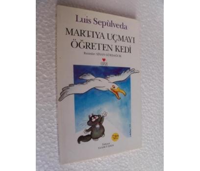 MARTIYA UÇMAYI ÖĞRETEN KEDİ Luis Sepulveda