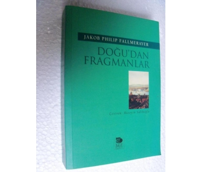 DOĞU'DAN FRAGMANLAR Jakob Philip Fallmerayer