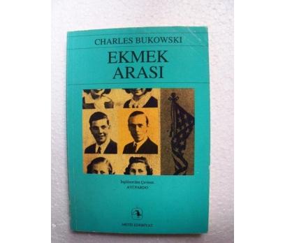 EKMEK ARASI - CHARLES BUKOWSKI