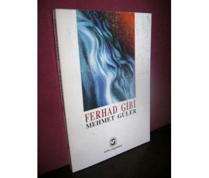 FERHAD GİBİ - MEHMET GÜLER
