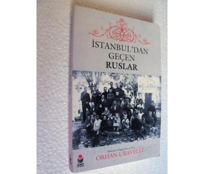 İSTANBUL' DAN GEÇEN RUSLAR Orhan Uravelli
