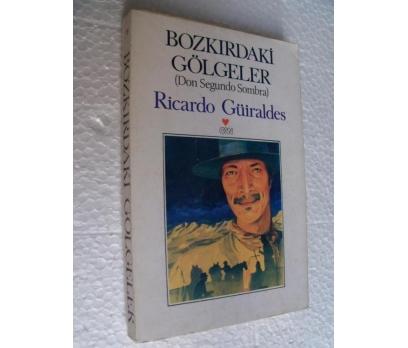 BOZKIRDAKİ GÖLGELER - RICARDO GUIRALDES 1