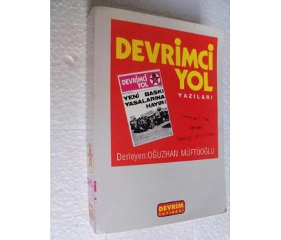 DEVRİMCİ YOL YAZILARI Oğuzhan Müftüoğlu