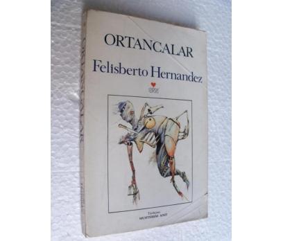 ORTANCALAR - FELISBERTO HERNANDEZ