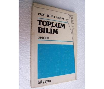 TOPLUM BİLİM Seha L. Meray