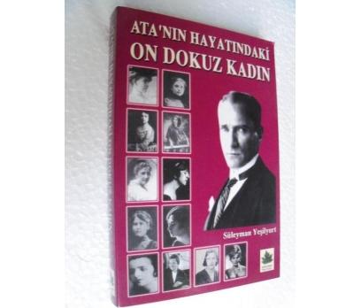 ATA'NIN HAYATINDAKİ ON DOKUZ KADIN Süleyman Yeşily