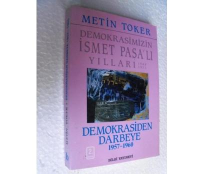 DEMOKRASİMİZİN İSMET PAŞA'LI 1957-1960 Metin Toker