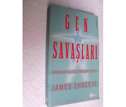 GEN SAVAŞLARI James Shreeve
