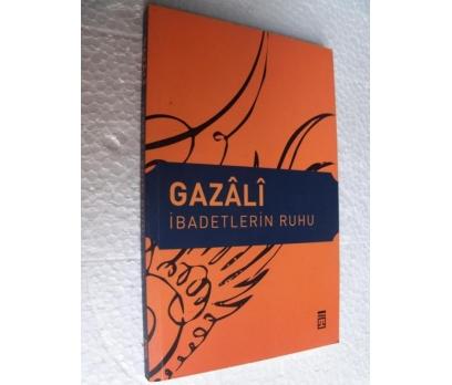 İBADETLERİN RUHU - GAZALİ