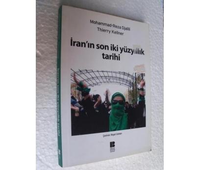 İRAN'IN SON İKİ YÜZYILLIK TARİHİ Thierry Kellner,