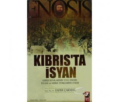 KIBRIS'TA İSYAN - ZAFER ÇAKMAK