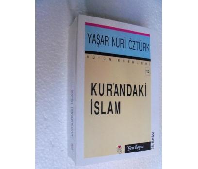 KUR'AN'DAKİ İSLAM - YAŞAR NURİ ÖZTÜRK