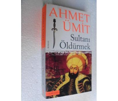 SULTANI ÖLDÜRMEK - AHMET ÜMİT everest yay