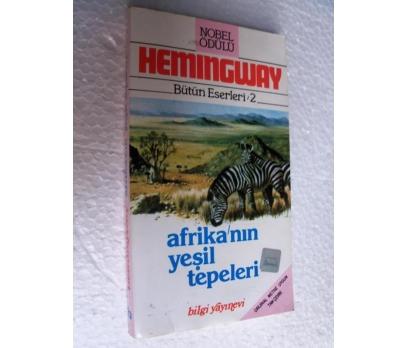 AFRİKA'NIN YEŞİL TEPELERİ Ernest Hemingway BİLGİ Y
