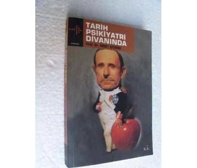TARİH PSİKİYATRİ DİVANINDA Ahmet Çelikkol