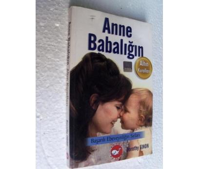 ANNE BABALIĞIN ALTIN KURALLARI - DOROTHY EINON