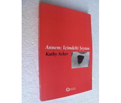 ANNEM İÇİMDEKİ ŞEYTAN - KATHY ACKER