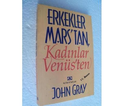 ERKEKLER MARS'TAN KADINLAR VENÜS'TEN JOHN GRAY