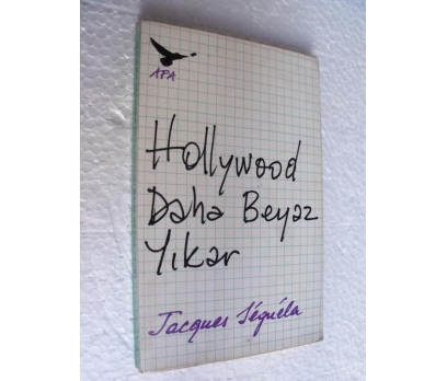 HOLLYWOOD DAHA BEYAZ YIKAR - JACQUES SEGUELA