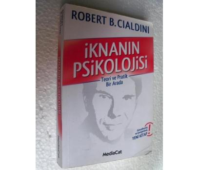 İKNANIN PSİKOLOJİSİ Robert B. Cialdini