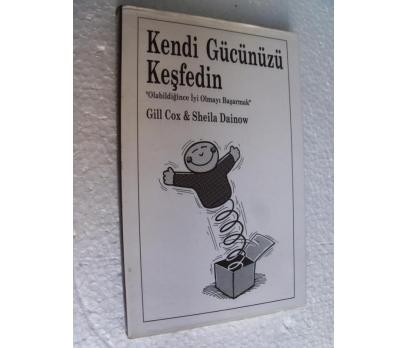 KENDİ GÜCÜNÜZÜ KEŞFEDİN - GILL COX & SHEILA DAINOW