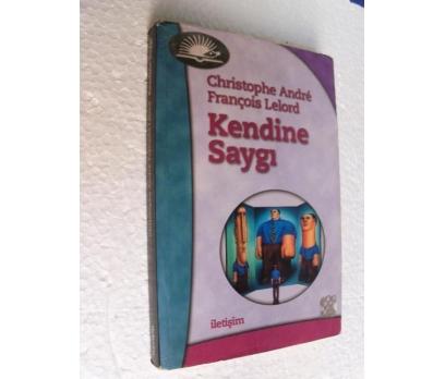 KENDİNE SAYGI - CHRISTOPHE ANDRE, FRANÇOIS LELORD