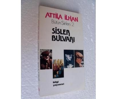 SİSLER BULVARI Attila İlhan BİLGİ YAYINLARI
