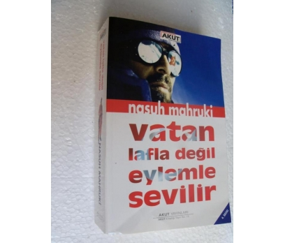 VATAN LAFLA DEĞİL EYLEMLE SEVİLİR - NASUH MAHRUKİ