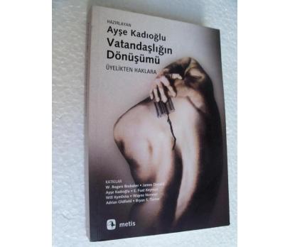 VATANDAŞLIĞIN DÖNÜŞÜMÜ Ayşa Kadıoğlu