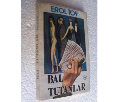 BAL TUTANLAR Erol Toy MAY YAY. 1. BASIM