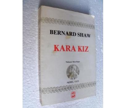 KARA KIZ - BERNARD SHAW