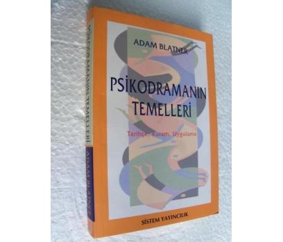 PSİKODRAMANIN TEMELLERİ  - ADAM BLATNER