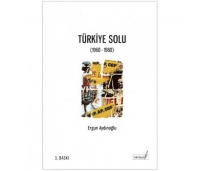 TÜRKİYE SOLU (1960-1980) - ERGUN AYDINOĞLU