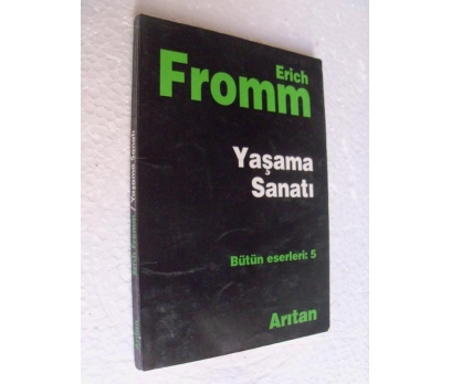 YAŞAMA SANATI Erich Fromm ARITAN YAYINLARI