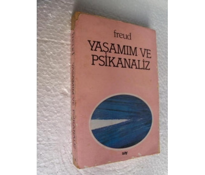 YAŞAMIM VE PSİKANALİZ - SIGMUND FREUD say yay.