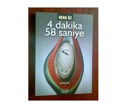 4 DAKİKA 58 SANİYE - REHA ÖZ YAZAR İMZALI