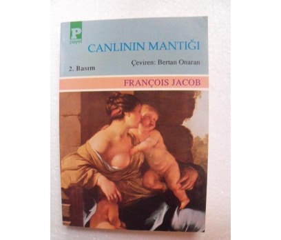 CANLININ MANTIĞI François Jacob PAYEL YAYINLARI