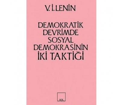 DEMOKRATİK DEVRİMDE SOSYAL DEMOKRASİNİN İKİ TAKTİĞ