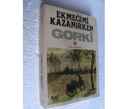 EKMEĞİMİ KAZANIRKEN Gorki