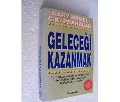 GELECEĞİ KAZANMAK - GARY HAMEL & C.K. PRAHALAD