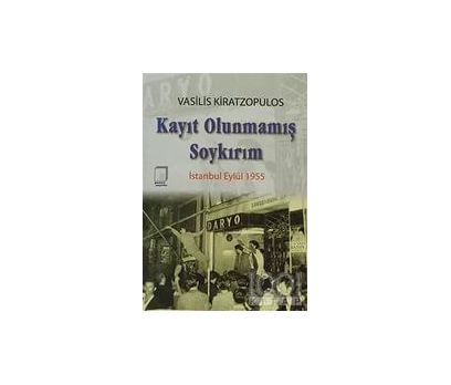 KAYIT OLUNMAMIŞ SOYKIRIM - VASİLİS KİRATZOPULOS